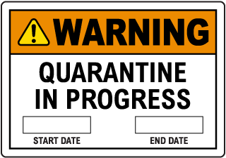Warning Quarantine In Progress Start and End Date Sign