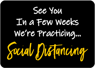 See You In A Few Weeks We're Practicing Social Distancing Sign