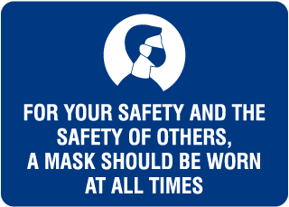 For Your Safety And Others Mask At All Times Sign