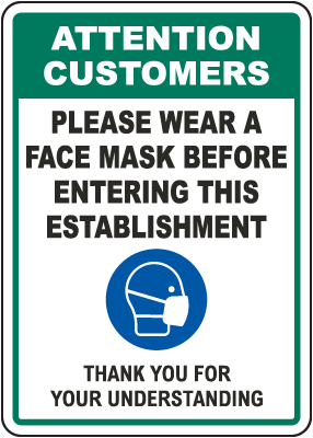 Attention Customers Wear Face Mask Before Entering Sign