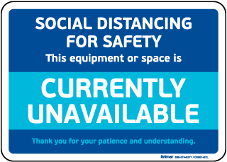 Social Distancing Equipment Or Space Unavailable Sign