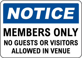 Members Only No Guests or Visitors Allowed Sign