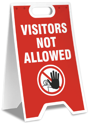 Visitors Not Allowed A-Frame Sign