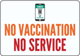 No Vaccination No Service Sign