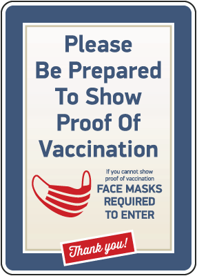Be Prepared to Show Proof of Vaccination Sign