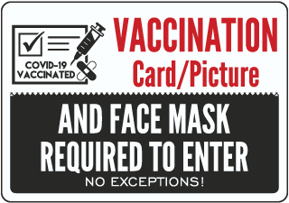 Vaccination and Face Masks Required to Enter Sign