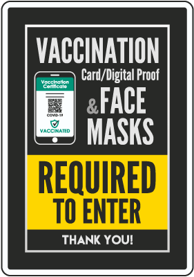 Vaccination Proof & Face Masks Required to Enter Sign