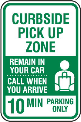 Curbside Pick Up Zone 10 Min Parking Sign
