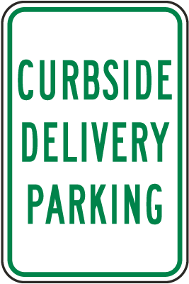 Curbside Delivery Parking  Sign