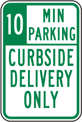 10 Min Parking Curbside Delivery Sign