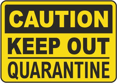 Caution Keep Out Quarantine Sign