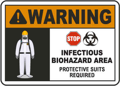 Warning Infectious Biohazard Area Sign