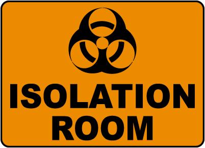 Biohazard Isolation Room Sign