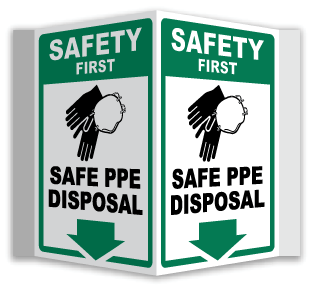 Safety First Safe PPE Disposal 3-Way Sign