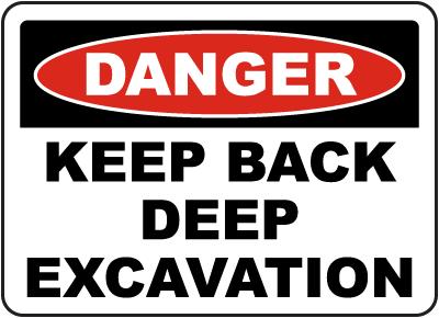 Keep Back Deep Excavation Sign