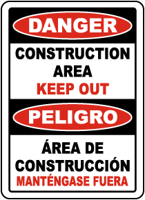 Bilingual Construction Area Keep Out Sign