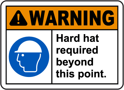 Hard Hat Required Beyond This Sign