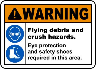 Flying Debris and Crush Hazards Sign
