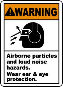 Airborne Particles & Loud Noise Sign