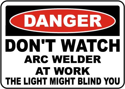 Don't Watch Arc Welder At Work Sign