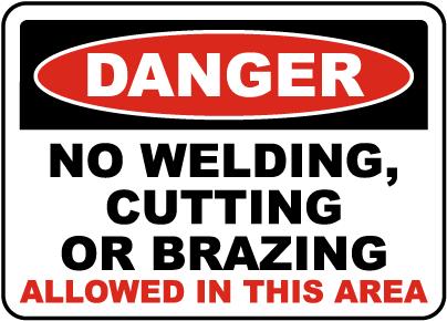 No Welding, Cutting, Brazing Allowed Sign