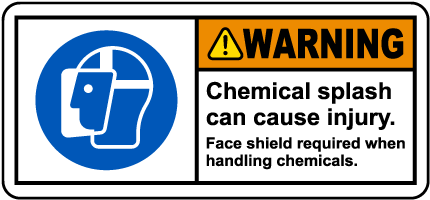 Chemical Splash Face Shield Required Label