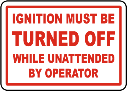 Ignition Must Be Turned Off Label