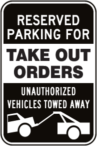 Reserved Parking For Take Out Orders Sign