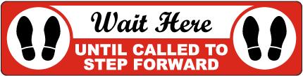 Wait Here Until Called Floor Sign