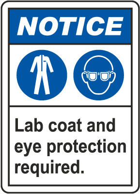 Notice Lab Coat Eye Protection Required Sign