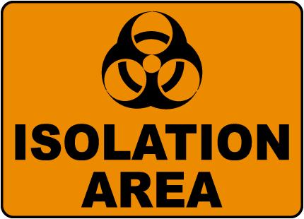 Biohazard Isolation Area Sign