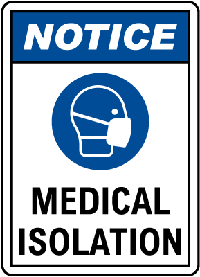 Notice Medical Isolation Sign