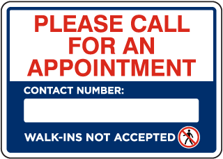 Call for an Appointment Walk-Ins Not accepted Sign