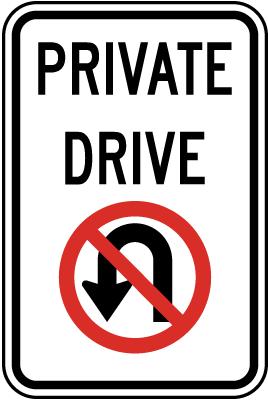 Private Drive No U Turn Sign