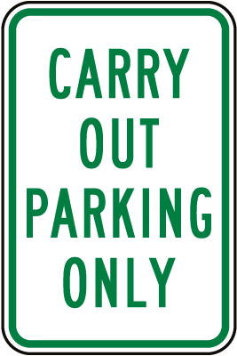 Carry Out Parking Only Sign