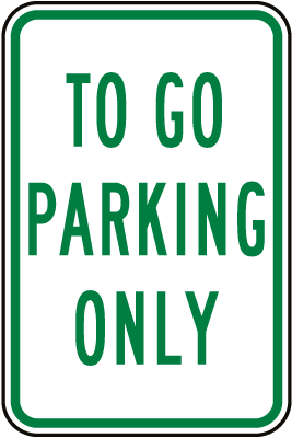 To Go Parking Only Sign