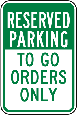 Reserved Parking To Go Orders Only Sign