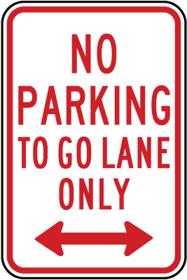 No Parking To Go Lane Only Sign