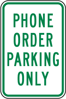 Phone Order Parking Only Sign