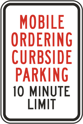 Mobile Ordering Curbside Parking 10 Minute Limit Sign