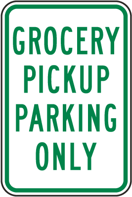 Grocery Pick Up Parking Only Sign