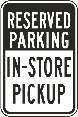Reserved Parking In-Store Pick Up Sign