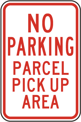 No Parking Parcel Pick Up Area Sign