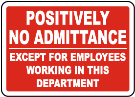 Positively No Admittance Sign
