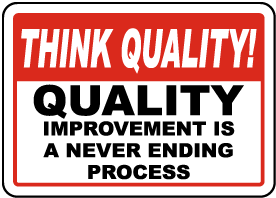 Quality Improvement Is Never Ending Sign
