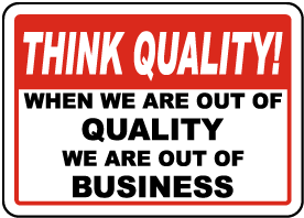 When We Are Out Of Quality Sign