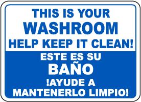 Bilingual Help Keep Your Washroom Clean Sign