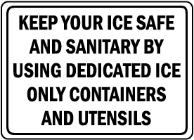 Keep Your Ice Safe and Sanitary Sign