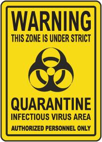 Quarantine Infectious Virus Area Sign