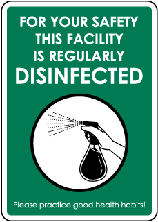 For your Safety this Facility is Regularly Disinfected Sign